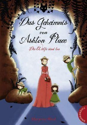 Buch-Reihe Das Geheimnis von Ashton Place von Maryrose Wood