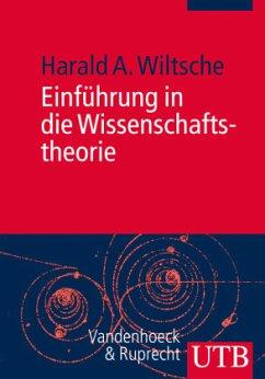 Einführung in die Wissenschaftstheorie - Wiltsche, Harald A.