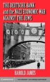 Deutsche Bank and the Nazi Economic War against the Jews (eBook, PDF)