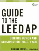 Guide to the LEED AP Building Design and Construction (BD&C) Exam (eBook, ePUB)