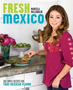 Fresh Mexico (eBook, ePUB) - Valladolid, Marcela