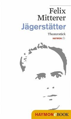 Jägerstätter (eBook, ePUB) - Mitterer, Felix