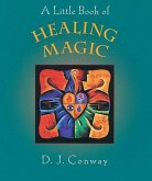 A Little Book of Healing Magic (eBook, ePUB)