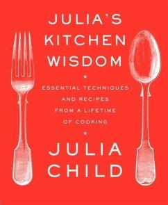 Julia's Kitchen Wisdom (eBook, ePUB) - Child, Julia