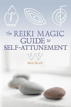 The Reiki Magic Guide to Self-Attunement (eBook, ePUB) - Bevell, Brett
