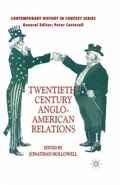 Twentieth-Century Anglo-American Relations (eBook, PDF)