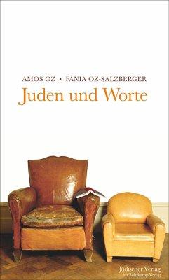 Juden und Worte - Oz, Amos;Oz-Salzberger, Fania