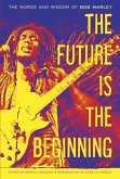 The Future Is the Beginning (eBook, ePUB)
