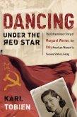 Dancing Under the Red Star (eBook, ePUB)