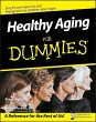 Healthy Aging For Dummies (eBook, PDF)
