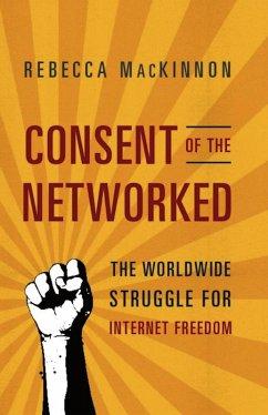 Consent of the Networked (eBook, ePUB) - MacKinnon, Rebecca