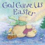 God Gave Us Easter (eBook, ePUB)