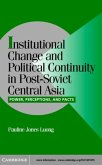 Institutional Change and Political Continuity in Post-Soviet Central Asia (eBook, PDF)