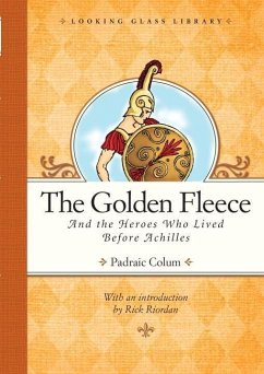 The Golden Fleece and the Heroes Who Lived Before Achilles (eBook, ePUB) - Colum, Padraic