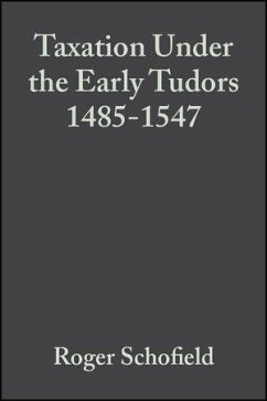 Taxation Under the Early Tudors 1485 - 1547 (eBook, PDF) - Schofield, Roger