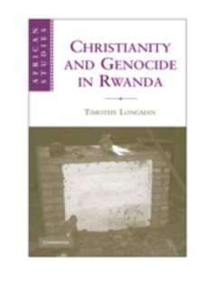 Christianity and Genocide in Rwanda (eBook, PDF) - Longman, Timothy