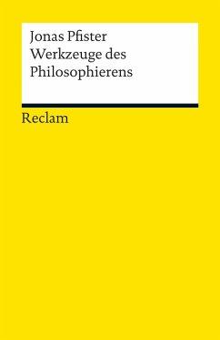 Werkzeuge des Philosophierens - Pfister, Jonas