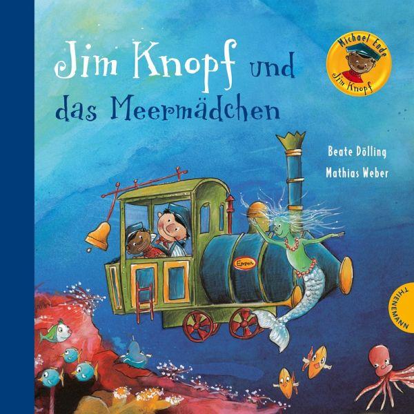 Jim Knopf und das Meermädchen von Beate Dölling; Mathias