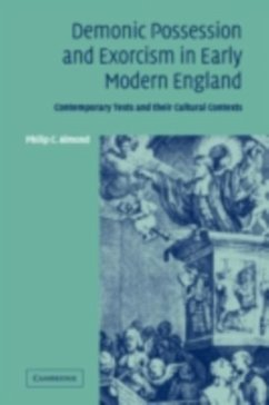 Demonic Possession and Exorcism in Early Modern England (eBook, PDF) - Almond, Philip C.