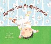 Mommy Calls Me Monkeypants (eBook, ePUB)