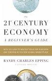 The 21st Century Economy--A Beginner's Guide (eBook, ePUB)