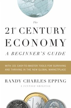 The 21st Century Economy--A Beginner's Guide (eBook, ePUB) - Epping, Randy Charles