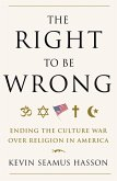 The Right to Be Wrong (eBook, ePUB)