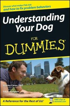 Understanding Your Dog For Dummies (eBook, PDF) - Hodgson, Sarah; Coren, Stanley