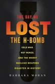 The Day We Lost the H-Bomb (eBook, ePUB)