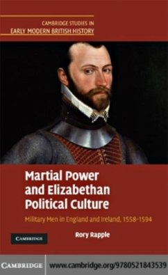 Martial Power and Elizabethan Political Culture (eBook, PDF) - Rapple, Rory