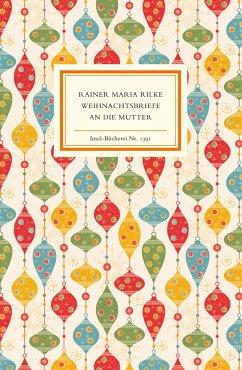 Weihnachtsbriefe an die Mutter - Rilke, Rainer Maria