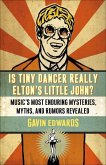 Is Tiny Dancer Really Elton's Little John? (eBook, ePUB)