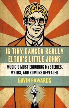 Is Tiny Dancer Really Elton's Little John? (eBook, ePUB) - Edwards, Gavin