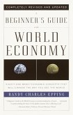 A Beginner's Guide to the World Economy (eBook, ePUB)