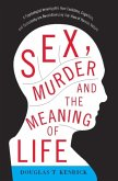 Sex, Murder, and the Meaning of Life (eBook, ePUB)