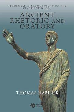 Ancient Rhetoric and Oratory (eBook, PDF) - Habinek, Thomas