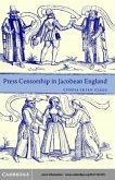 Press Censorship in Jacobean England (eBook, PDF)