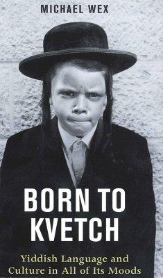 Born to Kvetch (eBook, ePUB) - Wex, Michael