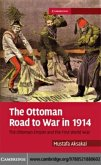 Ottoman Road to War in 1914 (eBook, PDF)
