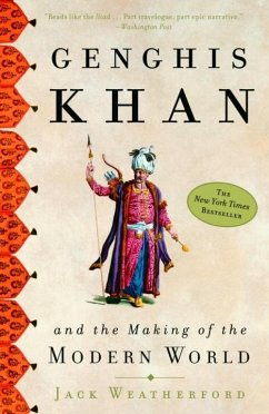 Genghis Khan and the Making of the Modern World (eBook, ePUB) - Weatherford, Jack