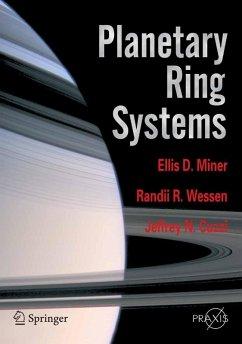 Planetary Ring Systems (eBook, PDF) - Miner, Ellis D.; Wessen, Randii R.; Cuzzi, Jeffrey N.