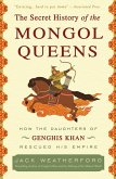 The Secret History of the Mongol Queens (eBook, ePUB)