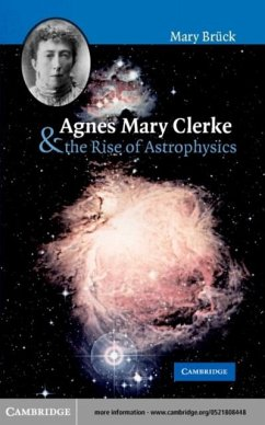 Agnes Mary Clerke and the Rise of Astrophysics (eBook, PDF) - Bruck, M. T.