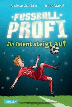 Ein Talent steigt auf / Fußballprofi Bd.2 (eBook, ePUB) - Schlüter, Andreas; Margil, Irene