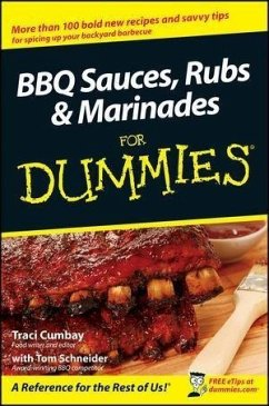 BBQ Sauces, Rubs and Marinades For Dummies (eBook, PDF) - Cumbay, Traci; Schneider, Tom
