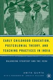 Early Childhood Education, Postcolonial Theory, and Teaching Practices in India (eBook, PDF)