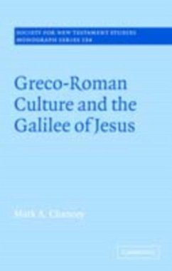 Greco-Roman Culture and the Galilee of Jesus (eBook, PDF) - Chancey, Mark A.