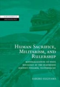 Human Sacrifice, Militarism, and Rulership (eBook, PDF) - Sugiyama, Saburo