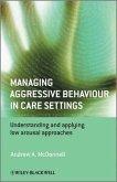 Managing Aggressive Behaviour in Care Settings (eBook, PDF)