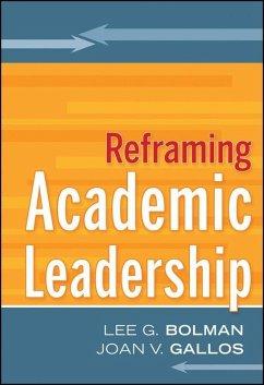 Reframing Academic Leadership (eBook, PDF) - Gallos, Joan V.; Bolman, Lee G.